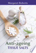 """Anti-ageing Tissue Salts"" by Margaret Roberts"