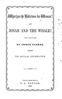 What Has the Bible Done for Woman? And, Jonah and the Whale!