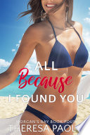 All Because I Found You  Morgan s Bay   4