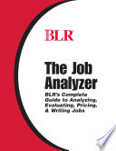 The Job Analyzer  BLR s Complete Guide to Analyzing  Evaluating  Pricing   Writing Jobs