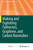 Making and Exploiting Fullerenes  Graphene  and Carbon Nanotubes