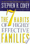 """""""The 7 Habits of Highly Effective Families"""" by Stephen R. Covey"""