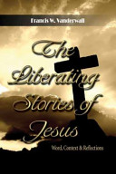 The Liberating Stories of Jesus