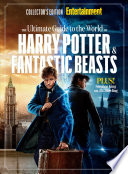 ENTERTAINMENT WEEKLY The Ultimate Guide to the World of Harry Potter   Fantastic Beasts