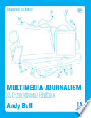 Multimedia Journalism  : A Practical Guide