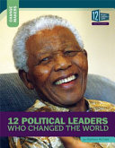 12 Political Leaders Who Changed The World
