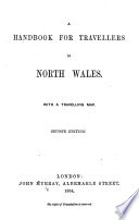 Handbook for Travellers in North Wales  With a travelling map