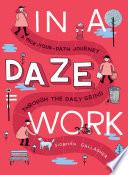 In a Daze Work