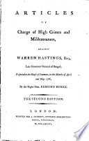 Articles of Charge of High Crimes and Misdemeanors  Against Warren Hastings  Esq      Presented to the House of Commons  in     April and May 1786  by the Right Hon  Edmund Burke Book
