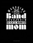Marching Band Road Crew A K a Band Mom  Two Column Ledger