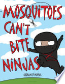 Mosquitoes Can t Bite Ninjas