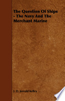 The Question of Ships - The Navy and the Merchant Marine