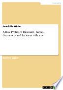 A Risk Profile of Discount   Bonus   Guarantee  and Factor certificates