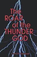 The Roar of the Thunder God