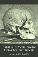 A Manual of Mental Science for Teachers and Students