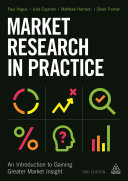Market research in practice : an introduction to gaining greater market insight