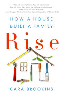 Rise  How a House Built a Family