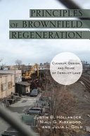 Principles of Brownfield Regeneration: Cleanup, Design, and Reuse of ...