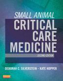 Small Animal Critical Care Medicine - E-Book