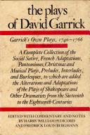 The Plays of David Garrick  Garrick s own plays  1740 1766