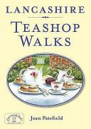Lancashire Teashop Walks