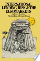 International Lending, Risk and the Euromarkets