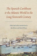 Pdf The Spanish Caribbean and the Atlantic World in the Long Sixteenth Century Telecharger