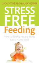 Stress-Free Feeding: How to develop healthy eating habits in ...