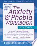 """The Anxiety and Phobia Workbook"" by Edmund J. Bourne"
