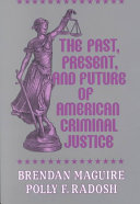 The Past, Present, and Future of American Criminal Justice