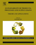 Sustainability of Products  Processes and Supply Chains