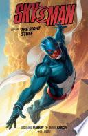 Skyman Volume 1 The Right Stuff