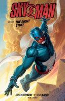 Skyman Volume 1: The Right Stuff