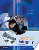 """""""Beyond Integrity: A Judeo-Christian Approach to Business Ethics"""" by Scott Rae, Kenman L. Wong"""