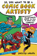 So  You Want to Be a Comic Book Artist