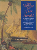 The Voyage of HMS Herald to Australia and the South west Pacific  1852 1861 Under the Command of Captain Henry Mangles Denham