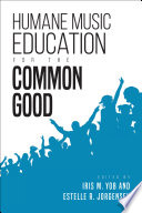 Humane Music Education For The Common Good