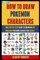 How To Draw Pokemon Characters Book