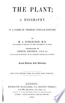 The plant  a biography in a series of lectures  tr  by A  Henfrey