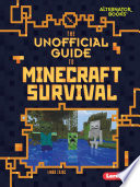 The Unofficial Guide to Minecraft Survival