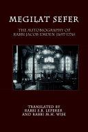 Megilat Sefer: The Autobiography of Rabbi Jacob Emden (1697-1776)