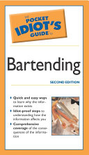 The Pocket Idiot s Guide to Bartending  2E