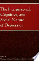 The Interpersonal  Cognitive  and Social Nature of Depression