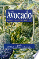 """The Avocado: Botany, Production, and Uses"" by A. W. Whiley, B. Schaffer, B. N. Wolstenholme"