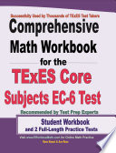 Comprehensive Math Workbook for the TExES Core Subjects EC 6 Test