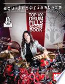 Aquiles Priester s Top 100 Drum Fills Score Book