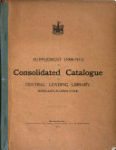 Supplement (1908-1911) to Consolidated Catalogue of Central Lending Library, Newcastle-upon-Tyne