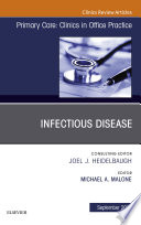 Infectious Disease  An Issue of Primary Care  Clinics in Office Practice  Ebook