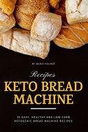 Keto Bread Machine Recipes
