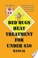 Bed Bugs Heat Treatment for Under  50 Manual Book